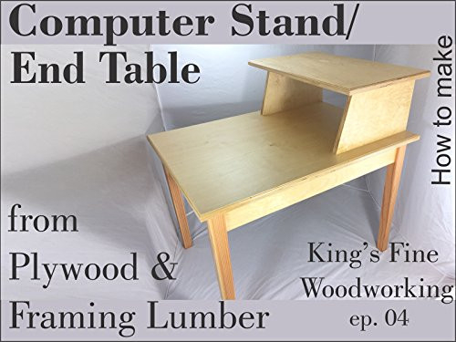 End Table or Computer Stand from Plywood amp Framing Lumber